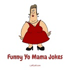 Collections of funny yo mama jokes
