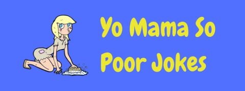 A selection of funny Yo Mama So Poor jokes