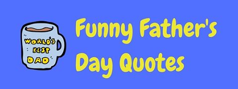 Featured image for a page of funny Father's Day quotes.