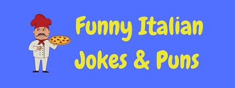 Get a pizza the action with these funny Italian jokes and puns!