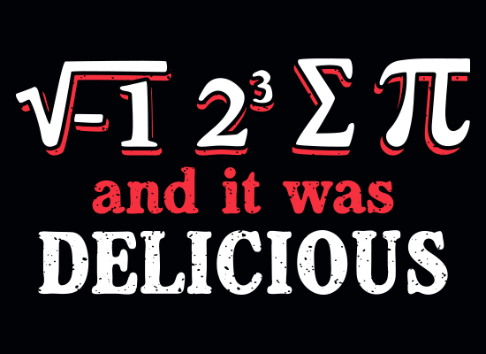 Funny Math Tee Shirts - I Ate Some Pie And It Was Delicious