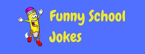 These funny school jokes and puns are in a class of their own!