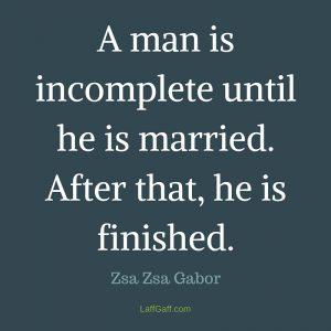 Funny Love Quotes - A man is incomplete