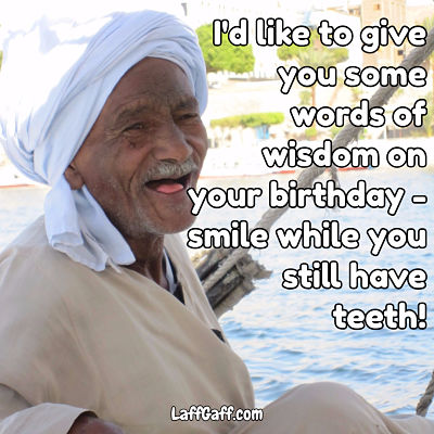 Funny happy birthday message - smile while still have teeth