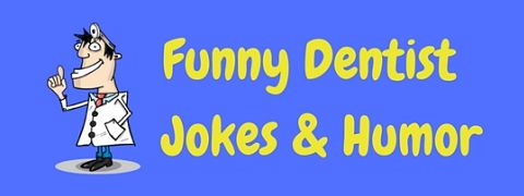 A selection of funny dentist jokes