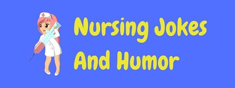 Header image for a collection of funny nurse jokes and nursing humor