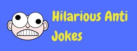 These anti jokes shouldn't be amusing but they're hilarious!