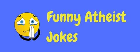 Atheist jokes don't need a higher power to be funny!