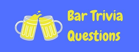 A collection of free bar trivia questions to test your general knowledge