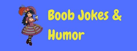 A collection of funny boob jokes and puns