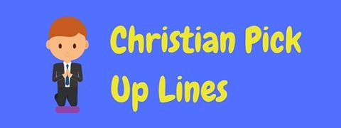 Practice these cheesy but funny Christian pick up lines religiously and you're sure to have your prayers answered!