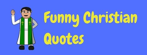 A collection of really funny Christian quotes