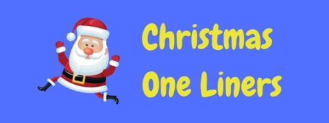 A selection of funny Christmas one liners to celebrate the festive season with laughter!
