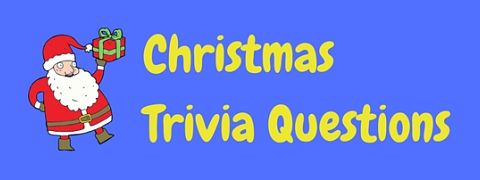 A selection of Christmas trivia questions and answers