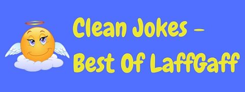 Featured image for a page of the best clean jokes from the LaffGaff website.