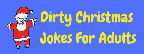 A selection of rude and dirty Christmas jokes for adults only