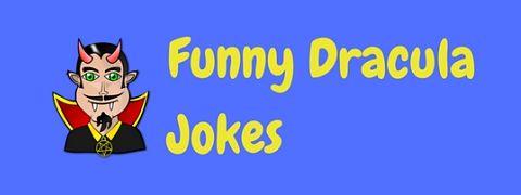 A selection of funny Dracula jokes and puns