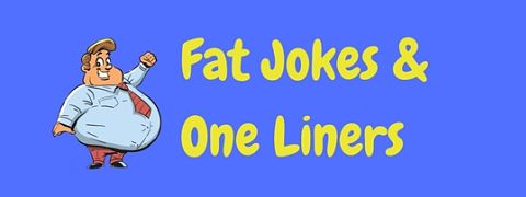 A selection of funny fat jokes and one liners