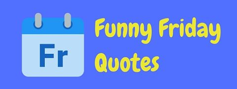 Featured image for a page of funny Friday quotes.
