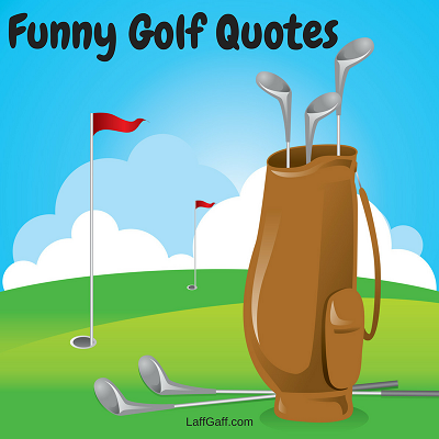 Golf Quotes Alluring Funny Golf Quotes And Sayings  Laffgaff Home Of Laughter