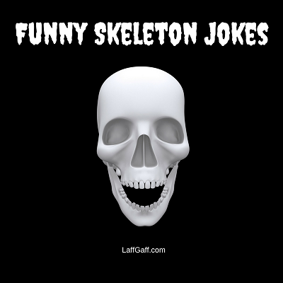 Skeleton Jokes From LaffGaff, The Home Of Laughter