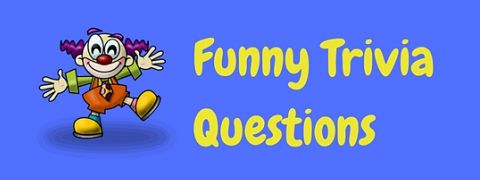 The answers to these funny trivia questions aren't quite as easy as they seem!