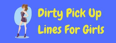 Featured image for a page of dirty pick up lines for girls to use on guys.