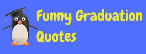 A collection of hilariously funny graduation quotes