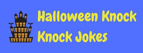 A selection of scarily funny Halloween knock knock jokes