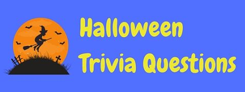 Test your knowledge of the popular celebration with these Halloween trivia questions and answers