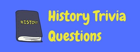 These history trivia questions and answers will go down in history!