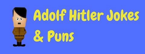 A selection of funny Hitler jokes and puns