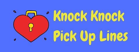 20 Funny Knock Knock Pick Up Lines To Open The Door