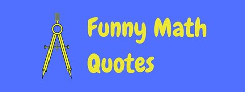 There's nothing divisive about these funny math quotes and sayings!