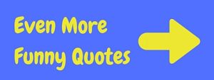 Even more funny quotes and sayings pages!