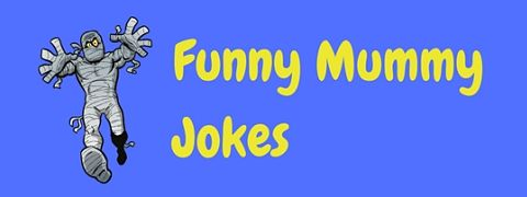 A selection of funny mummy jokes for Halloween