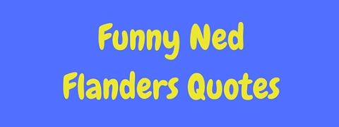 Featured image for a page of funny Ned Flanders quotes from The Simpsons.