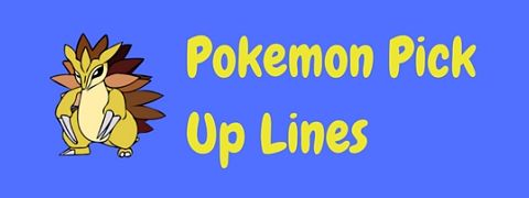 Have you got the Pokeballs to try these Pokemon pick up lines?