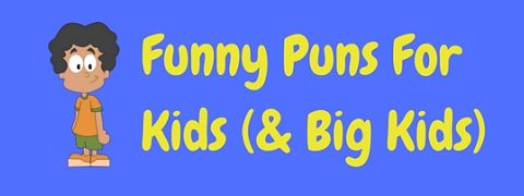 A selection of really funny puns for kids (and big kids too!)