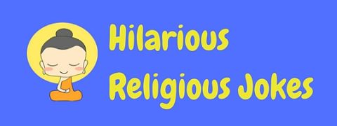 We have faith you'll find these religious quips as hilarious as us.