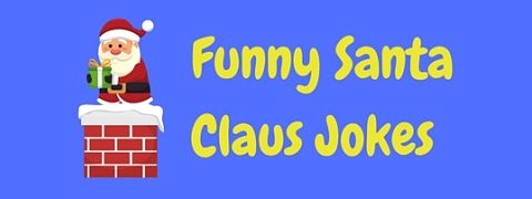 Header image for a page of funny Santa Claus jokes and one liners.
