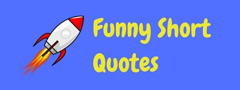 A selection of funny short quotes