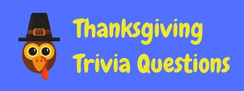 Test your knowledge of all thinks Thanksgiving related with these fantastic Thanksgiving trivia questions