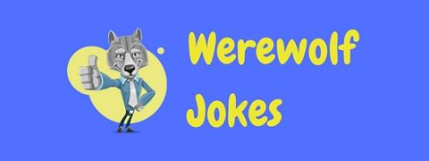 A selection of funny werewolf jokes and puns