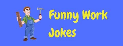 A selection of funny work jokes