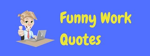 A collection of funny work quotes