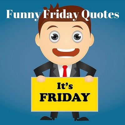 Funny Friday Quotes Laffgaff Home Of Fun And Laughter