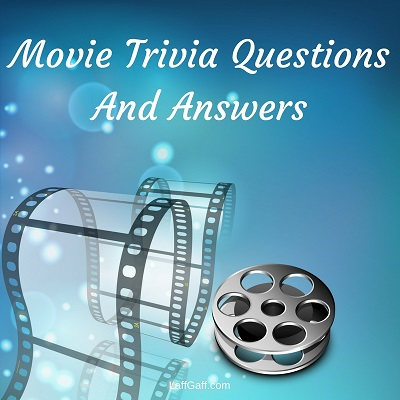 Movie Trivia Questions And Answers | LaffGaff, Home Of Fun