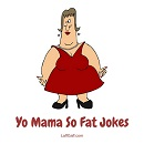 A huge collection of the funniest Yo Mama So Fat jokes