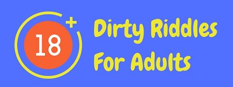 A selection of dirty riddles for adults